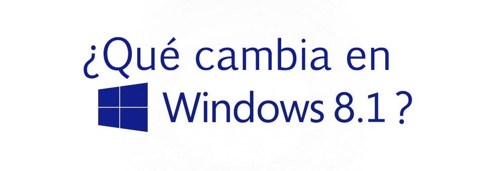 ¿Qué cambia en Windows 8.1?