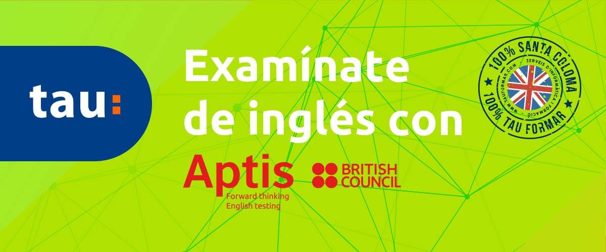 Aptis: examen de inglés del British Council en Santa Coloma de Gramenet - Tau Formar