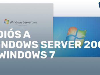 Adiós a Windows Server 2008 y Windows 7