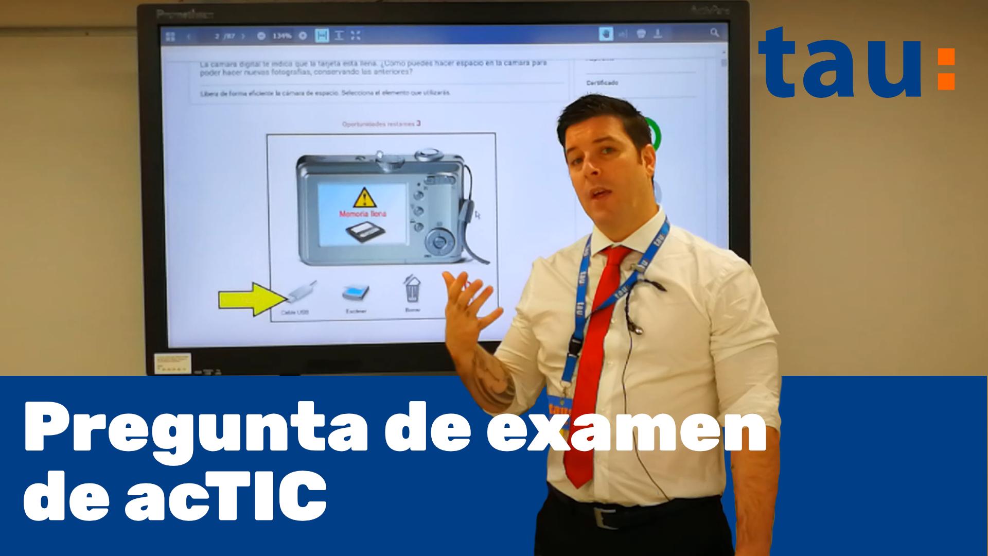 Pregunta de examen acTIC - Tau Formar