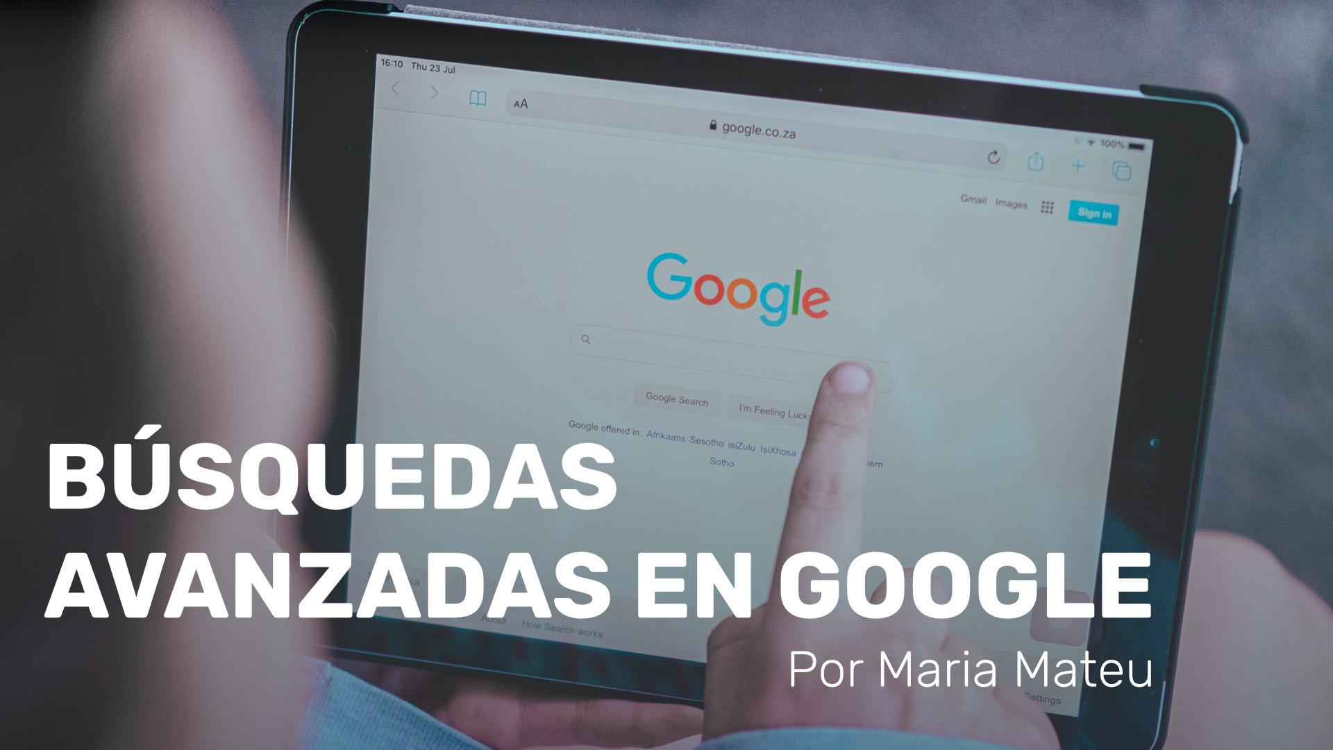 Hacer búsquedas avanzadas en Google