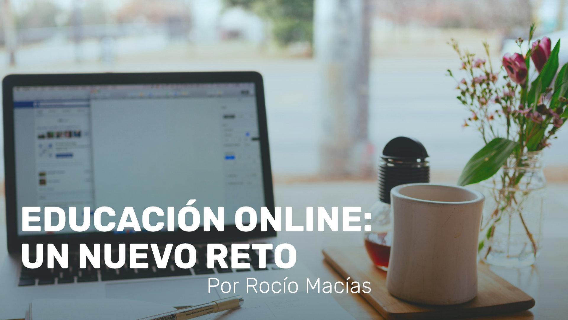 Educación online: un nuevo reto