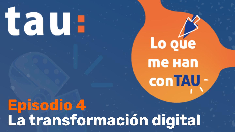Episodio 04. La transformación digital