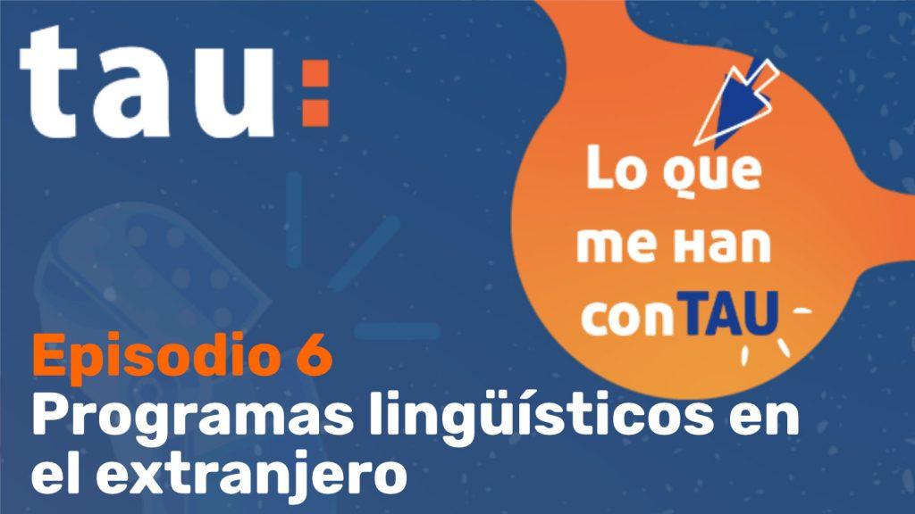 Episodio 6. Programas Lingüísticos en el extranjero